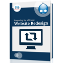Mediacurrent: Preparing for a Drupal Website Redesign
