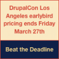 DrupalCon Los Angeles earlybird pricing ends Friday March 27th